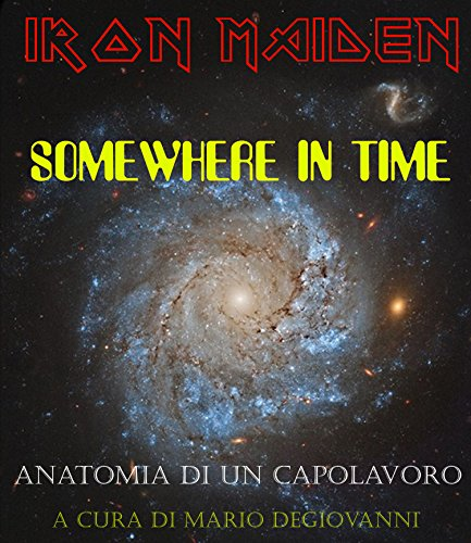 Iron Maiden - Somewhere In Time : Anatomia di un Capolavoro (Kult80 Vol. 1)