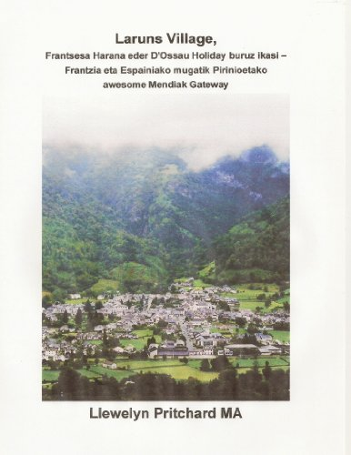 Laruns Village, Frantsesa Harana eder D'Ossau Holiday buruz ikasi - Frantzia eta Espainiako mugatik Pirinioetako awesome Mendiak Gateway (The Ilustrated ... Pritchard MA Book 8) (Basque Edition) por Llewelyn Pritchard MA