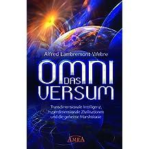 DAS OMNIVERSUM: Transdimensionale Intelligenz, hyperdimensionale Zivilisationen und die geheime Marskolonie