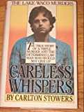 Careless Whispers by Carlton Stowers (1986-10-02)