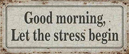 humor-good-morning-let-the-stress-begin-placa-metalica-retro-31-x-13cm
