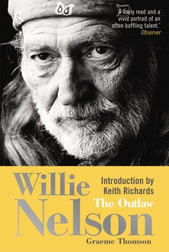 Willie Nelson: The Outlaw by Graeme Thomson (2007-05-01)