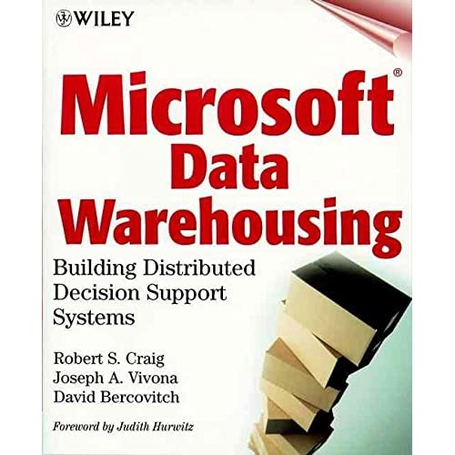 [(Microsoft Data Warehousing : Building Distributed Decision Support Systems)] [By (author) R.S. Craig ] published on (April, 1999)