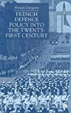 French Defence Policy into the Twenty-First Century - S. Gregory