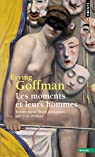 Les moments et leurs hommes par Goffman