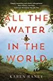 All the Water in the World: A tender novel of first love, secrets and a family doing their best when faced with the worst