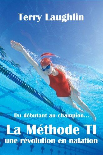 La Methode TI, révolution dans la natation par Terry Laughlin