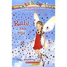 Rainbow Magic #1: Rubi, El Hada Roja: (Spanish Language Edition of Rainbow Magic #1: Ruby the Red Fairy) (Las hadas del Arco Iris: Rainbow Magic/The Rainbow Fairies: Rainbow Magic)