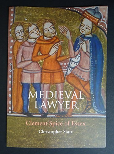 Medieval Lawyer: Clement Spice of Essex (Occasional Papers) por Christopher Starr