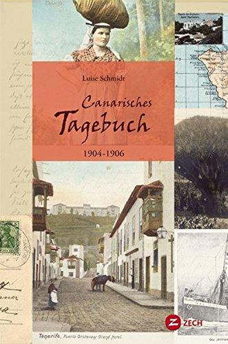 Canarisches Tagebuch 1904-1906 par Luise Schmidt