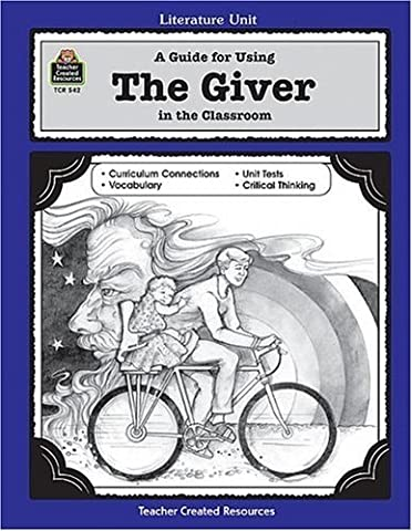 A Guide for Using The Giver in the Classroom (Literature Units) by Koogler, Pam Published by Teacher Created Resources Tch edition (1995) Paperback