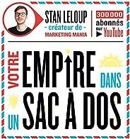 Votre Empire Dans un Sac à Dos: Décodez la psychologie humaine pour trouver une idée de business, vendre sur i