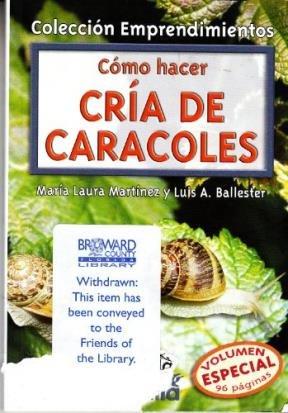 Como Hacer Cria De Caracoles/How to Raise Snails (Emprendimientos) por Maria Laura Martinez