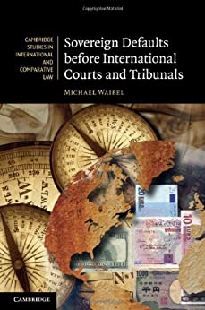 Sovereign Defaults before International Courts and Tribunals par [Waibel]