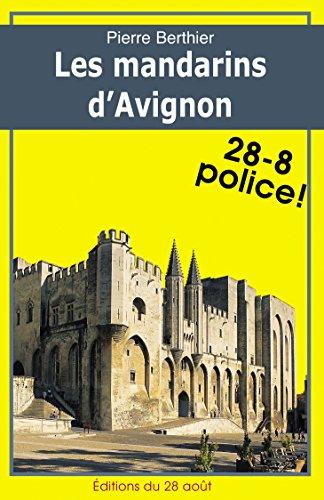 Les mandarins d'Avignon (28-8 Police! t. 8) par Pierre Berthier