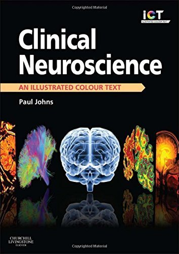 Clinical Neuroscience: An Illustrated Colour Text, 1e by Paul Johns BSc BM MSc FRCPath (2014-04-04)