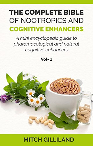 the-complete-bible-of-nootropics-smart-drugs-and-cognitive-enhancers-a-mini-encyclopedic-guide-to-ph