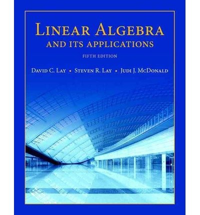 By David C Lay ; Steven R Lay ; Judith McDonald ; Judi J McDonald ( Author ) [ Linear Algebra and Its Applications (Revised) By Jan-2015 Hardcover
