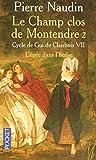 Cycle de Gui de Clairbois, n° 7 - Le champ clos de Montendre, tome 2 - L'épée dans l'herbe