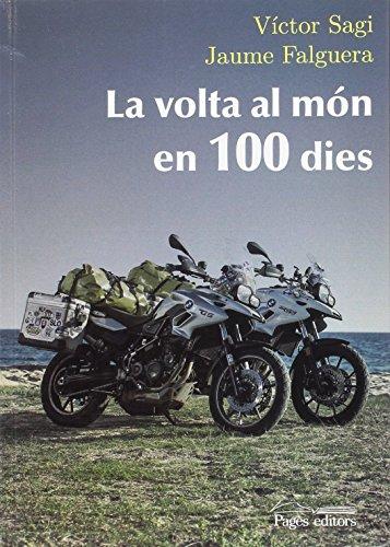 La volta al món en 100 dies (Monografies) por Víctor Sagi Montplet