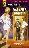 The Last Match (Hard Case Crime) (Hard Case Crime (Mass Market Paperback)) (Hard Case Crime Novels)