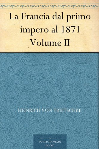 La Francia dal primo impero al 1871 Volume II (Italian Edition)