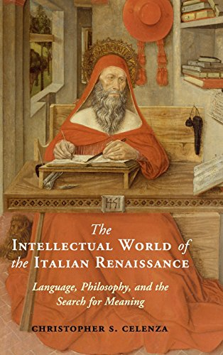The Intellectual World of the Italian Renaissance por Christopher S. Celenza