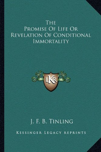 The Promise of Life or Revelation of Conditional Immortality