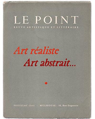 Art réaliste, art abstrait. Le Point, Revue artis...
