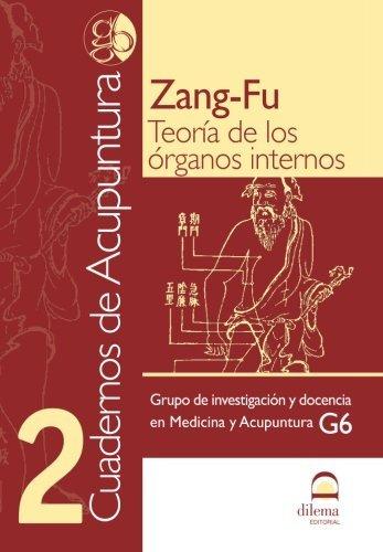 Cuadernos de Acupuntura 2: Zang-fu Teor??a de los ??rganos internos (Spanish Edition) by Grupo de investigaci??n y docencia en Medicina y Acupuntura G6 (2013-04-04)