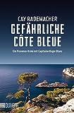 Taschenbücher: Gefährliche Côte Bleue: Ein Provence-Krimi mit Capitaine Roger Blanc (4)