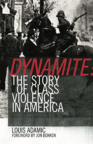 Dynamite: The Story of Class Violence in America, 1830-1930 por Louis Adamic