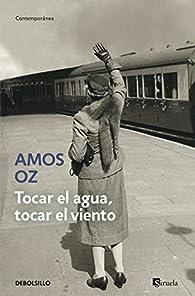 Tocar el agua, tocar el viento par Amos Oz