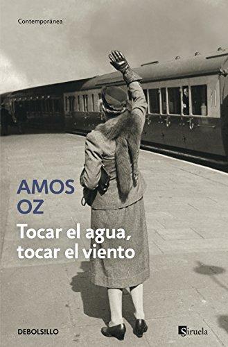 Tocar el agua, tocar el viento (CONTEMPORANEA) por Amos Oz