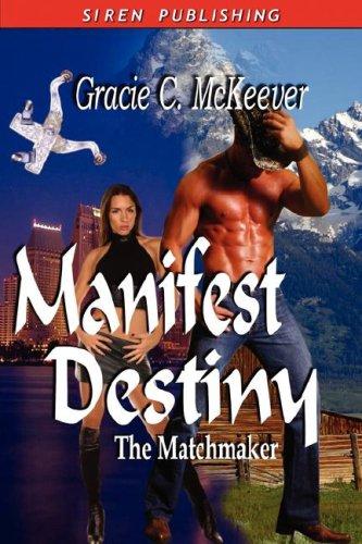 Manifest Destiny [The Matchmaker 3]