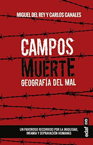 CAMPOS DE MUERTE. GEOGRAFÍA DEL MAL (Crónicas de la Historia)