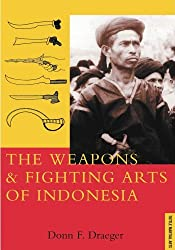 Weapons and Fighting Arts of Indonesia by Donn F. Draeger (2001-11-05)