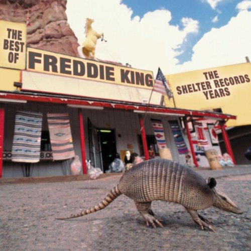 The Best Of Freddie King: The Shelter Years