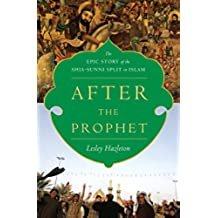 After the Prophet: The Epic Story of the Shia-Sunni Split in Islam