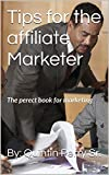 Tips for the affiliate Marketer: The perect book for marketing (English Edition)