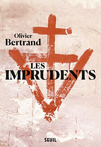 Les imprudents par  Olivier Bertrand