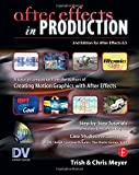 After Effects in Production: A Companion for Creating Motion Graphics (DV Expert)
