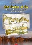 Image de Dal Padus al Po. Origini, evoluzione e cartografia del Po mantovano