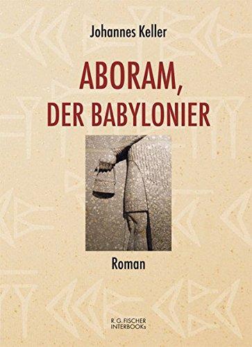 Aboram, der Babylonier: Roman (R.G. Fischer INTERBOOKs ECO)