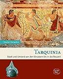 Tarquinia: Stadt und Umland von den Etruskern bis in die Neuzeit (Zaberns Bildbände zur Archäologie) -
