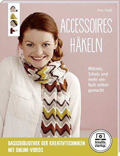 Accessoires häkeln (kreativ.startup.): Mützen, Schals und mehr einfach selbst gemacht. Genial für Einsteiger