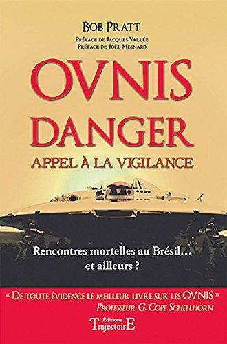 Ovnis danger : Appel à la vigilance, Rencontres mortelles au Brésil... et ailleurs ? par Bob Pratt