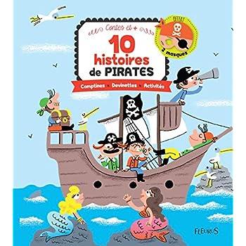 10 histoires de pirates : Comptines, devinettes, activités