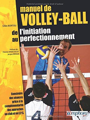 Descargar Libro Manuel de volley-ball : De l'initiation au perfectionnement de Gilles Bortoli