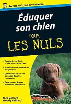 Eduquer son chien Poche Pour les Nuls par [VOLHARD, Jack, VOLHARD, Wendy]
